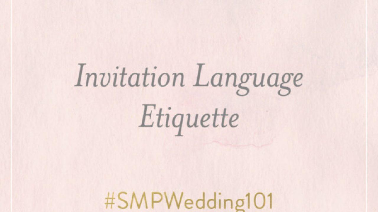 Wedding Invitation Language.Smp Wedding 101 Invitation Language Etiquette